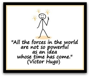 All-the-forces-in-the-world-are-not-so-powerful-as-an-idea-whose-time-has-come