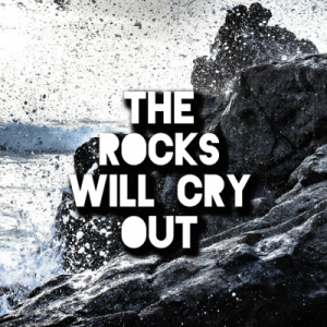 The-Rocks-Will-Cry-Out_864px-400x400