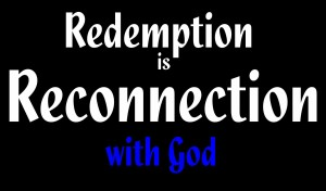 redemption-is-reconnection-with-god