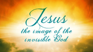 Jesus image of invisible God